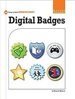Digital Badges (21st Century Skills Innovation Library: Makers As Innovators)