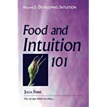 Food and Intuition 101, Volume 2: Developing Intuition