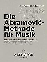 Anders hoeren - Die Abramovic-Methode fuer Musik: Ein Musikprojekt von Marina Abramovic und der Alten Oper Frankfurt