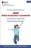 ADHD Deficit Di Attenzione E Iperattività: La Valutazione E l'Intervento Nella Psicologia Funzionale