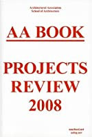 AA Book 2008: Projects Review