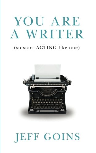 Download You Are a Writer (So Start Acting Like One) 0990378500