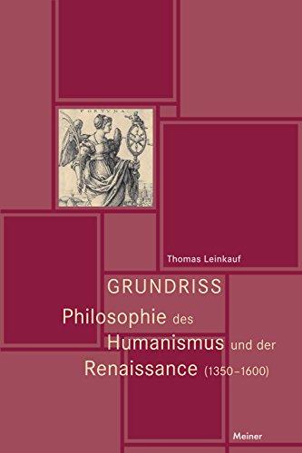 Grundriss Philosophie des Humanismus und der Renaissance (1350-1600) (German Edition)