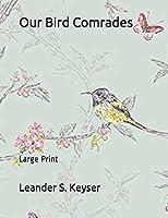 Our Bird Comrades: Large Print
