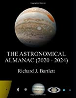 The Astronomical Almanac (2020 - 2024): A Comprehensive Guide to Night Sky Events