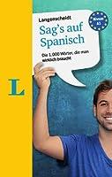Langenscheidt Sag's auf Spanisch: Die 1.000 Woerter, die man wirklich braucht