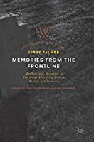 Memories from the Frontline: Memoirs and Meanings of The Great War from Britain, France and Germany (Palgrave Studies in Life Writing)