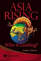 Asia Rising: Who Is  Leading?