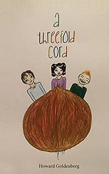 [Goldenberg, Howard]のA Threefold Cord (English Edition)