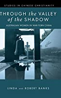Through the Valley of the Shadow (Studies in Chinese Christianity)