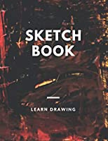 Sketchbook: Challenge Techniques, with prompt Creativity Pro Drawing Writing  Sketching 150 Pages: A drawing book is one of the distinguished books you can draw with all comfort,