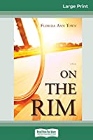 On the Rim (16pt Large Print Edition)