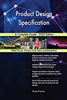 Product Design Specification A Complete Guide - 2020 Edition