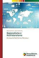 Regionalismo e Multilateralismo: Aliança do Pacífico vs. Mercosul