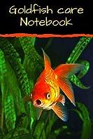 Goldfish Care Notebook: Aquarium Goldfish Hobbyist Record Keeping Book. Log Water Chemistry, Maintenance And Fish Health