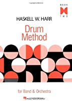 Haskell W. Harr Drum Method - Book Two: For Band And Orchestra