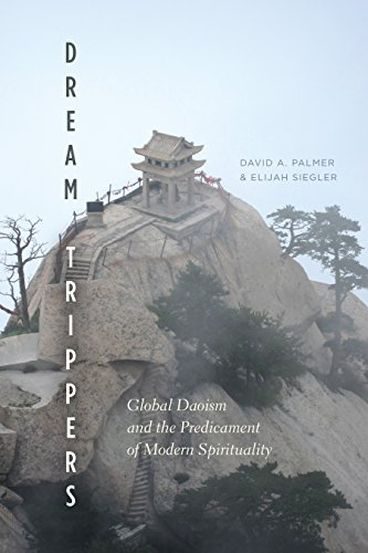 Dream Trippers: Global Daoism and the Predicament of Modern Spirituality
