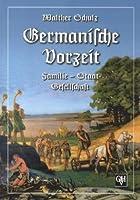 Germanische Vorzeit: Familie - Staat - Gesellschaft