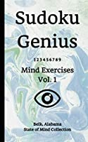 Sudoku Genius Mind Exercises Volume 1: Belk, Alabama State of Mind Collection