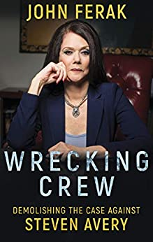 [Ferak, John]のWRECKING CREW: Demolishing The Case Against Steven Avery (English Edition)