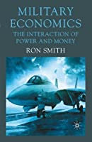 Military Economics: The Interaction of Power and Money【洋書】 [並行輸入品]
