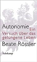 Autonomie: Ein Versuch ueber das gelungene Leben