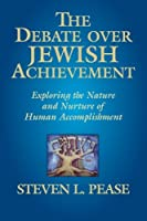 The Debate Over Jewish Achievement: Exploring the Nature and Nurtue of Jewish Achievement