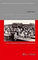 Staatliche Reformpaedagogik in der Weimarer Zeit: Die 46. Volksschule als Dresdner Versuchsschule.