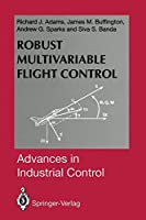 Robust Multivariable Flight Control (Advances in Industrial Control)