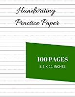 Handwriting Practice Paper: Plain Notebook With 100 Dotted Lined Blank Writing Pages For Students Adults And Teens To Write In (8.5 x 11 Inches)