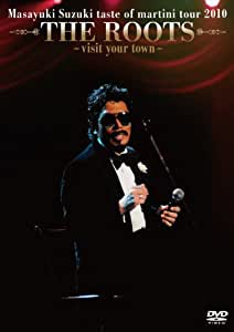 Masayuki Suzuki taste of martini tour 2010 THE ROOT~visit your town~ [DVD]