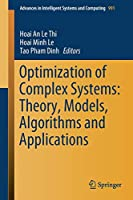 Optimization of Complex Systems: Theory, Models, Algorithms and Applications (Advances in Intelligent Systems and Computing)