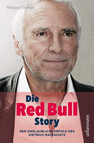 Die Red Bull Story: Der unglau...