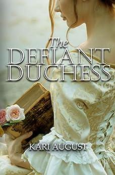 The Defiant Duchess by [August, Kari]