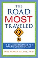 The Road Most Traveled: 13 Common Mistakes for Making Life Miserable