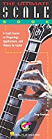 The Ultimate Scale Book: A Crash Course On Fingerings, Applications, And Guitar