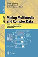 Mining Multimedia and Complex Data: KDD Workshop MDM/KDD 2002, PAKDD Workshop KDMCD 2002, Revised Papers (Lecture Notes in Computer Science)
