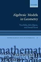 Algebraic Models in Geometry (Oxford Graduate Texts in Mathematics)