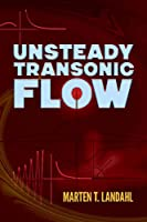 Unsteady Transonic Flow (Dover Books on Physics)