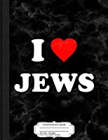 I Love Jews Composition Notebook: College Ruled 9¾ x 7½ 100 Sheets 200 Pages For Writing