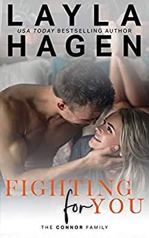 Fighting For You (The Connor Family Book 5) by [Hagen, Layla]