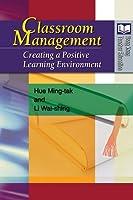 Classroom Management: Creating a Positive Learning Environment (Hong Kong Teacher Education)