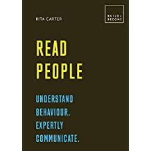 Read People: Understand behaviour. Expertly communicate (BUILD+BECOME)