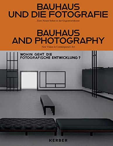 Bauhaus und die Fotografie / Bauhaus and Photography: Zum Neuen Sehen in der Gegenwartskunst / New Visions in Contemporary Art
