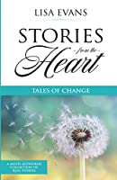 Stories From The Heart: Tales of Change