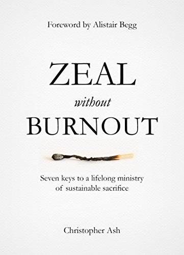 Zeal without burnout seven keys to a lifelong ministry of zeal without burnout seven keys to a lifelong ministry of sustainable sacrifice by ash fandeluxe Document