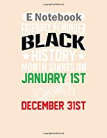 E Notebook: black history month all year long melanin  College Ruled - 50 sheets, 100 pages - 8 x 10 inches