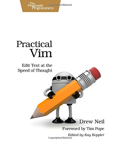 Download Practical Vim: Edit Text at the Speed of Thought (Pragmatic Programmers) 1934356980