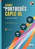 Exames de Portugues CAPLE-UL - CIPLE, DEPLE, DIPLE: Livro + CD (Segundo o Novo