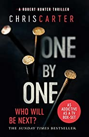One by One: A brilliant serial killer thriller, featuring the unstoppable Robert Hunter